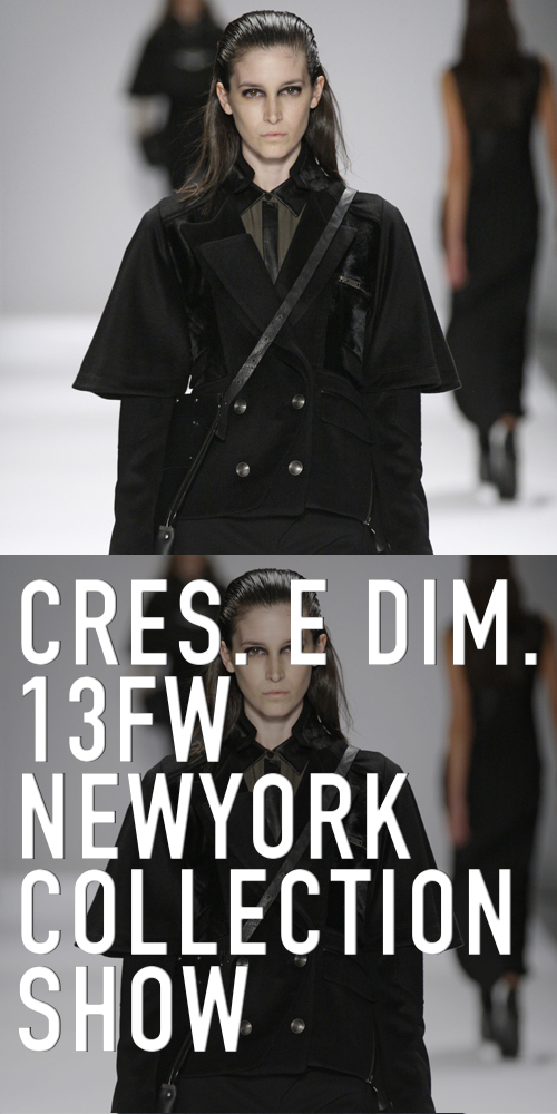 CRES. E DIM. 13F/W NEWYORK COLLECTION SHOW
