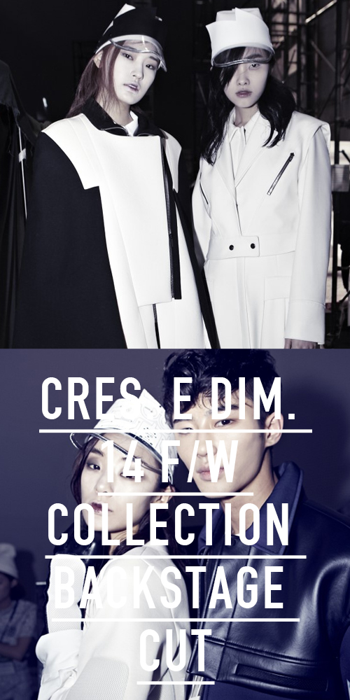 CRES. E DIM. 14 F/W COLLECTION BACKSTAGE CUT