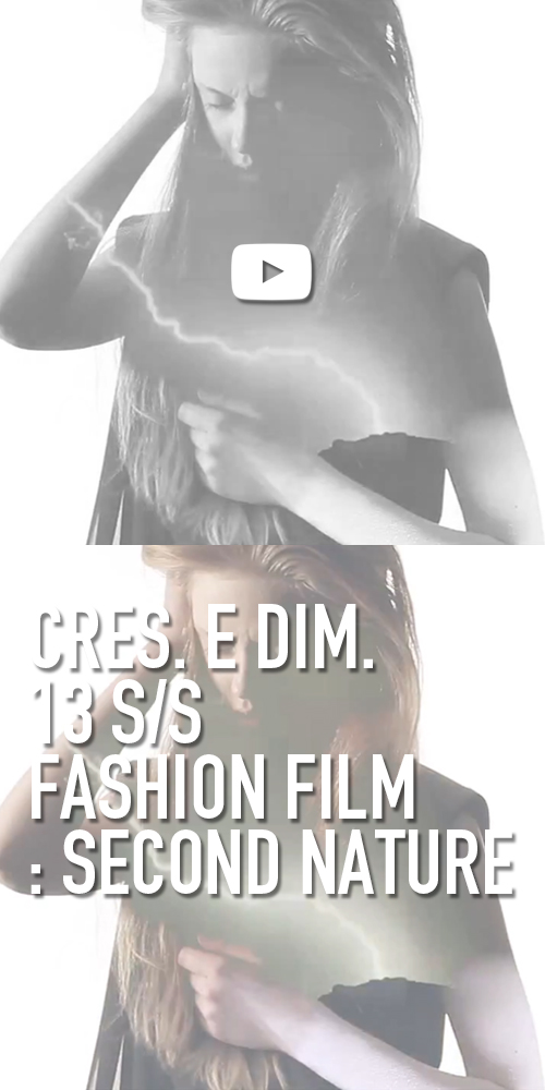 CRES. E DIM. 13 S/S FASHION FILM : SECOND NATURE