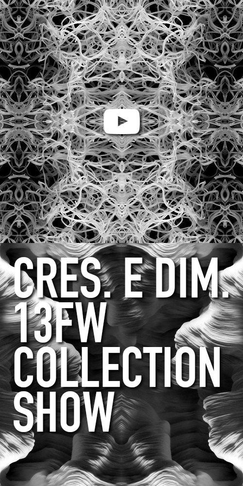 CRES. E DIM. 13 F/W COLLECTION SHOW